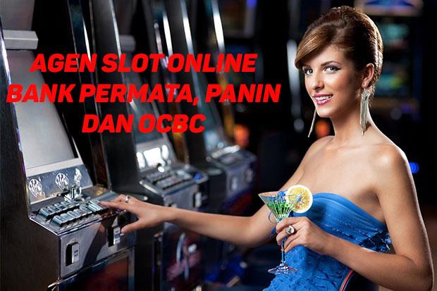 Agen Slot Online Bank Permata, Panin Dan OCBC